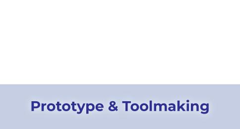 Prototype & Toolmaking