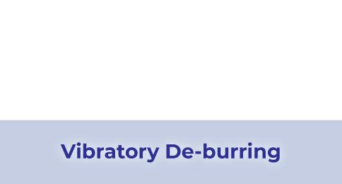 Vibratory De-burring